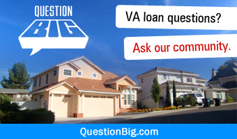 Get answers to your VA loan questions at Question Big.